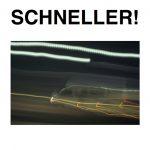 SCHNELLER!